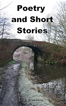 Poetry and short stories (English Edition) de [Drinkwater, Di]