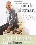 The Minimalist Cooks Dinner, Mark Bittman, 0767906713