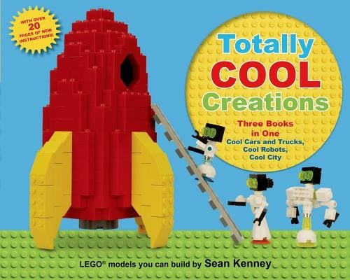 - Totally Cool Creations: Three Books in One; Cool Cars and Trucks, Cool Robots, Cool City (Sean Kenney's Cool Creations)