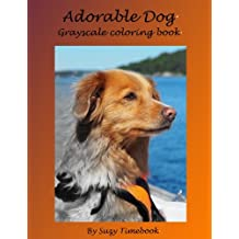Adorable Dog Grayscale Coloring Book: Grayscale Coloring  made you relax , stress less, meditation and mindfulness your mind  and very good hobby.