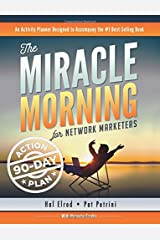 The Miracle Morning for Network Marketers 90-Day Action Planner (The Miracle Morning for Network Marketing) (Volume 2) Paperback