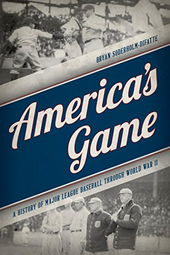(America's Game: A History of Major League Baseball through World War II)