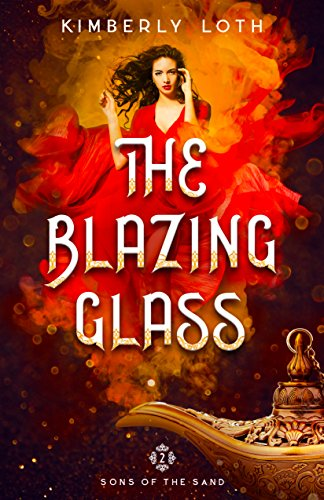 The Blazing Glass (Sons of the Sand Book 2) (Glass Visionary)