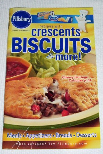 Recipes with Crescents Biscuits & More! Pillsbury Classic Cookbooks