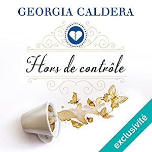 Hors de contrôle | Livre audio Auteur(s) : Georgia Caldera Narrateur(s) : Francine Baudelot, Benoît Berthon