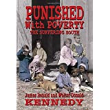 Punished With Poverty: The Suffering South - Prosperity to Poverty and the Continuing Struggle