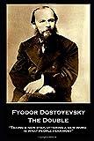 "Fyodor Dostoyevsky - The Double: ""Taking a new"