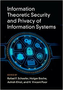 Book Information Theoretic Security and Privacy of Information Systems