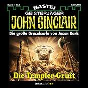 Die Templer-Gruft (John Sinclair 1743) | Jason Dark