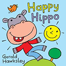 Happy Hippo: A Silly Rhyming Picture Book for Kids by [Hawksley, Gerald]