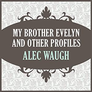 My Brother Evelyn and Other Profiles Audiobook