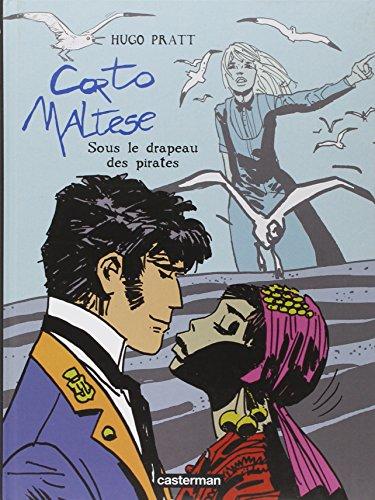 Corto Maltese: Sous Le Drapeau DES Pirates (French Edition)