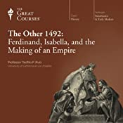 The Other 1492: Ferdinand, Isabella, and the Making of an Empire |  The Great Courses