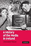 A History of the Media in Ireland, Christopher Morash, 1107406560