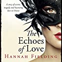 The Echoes of Love Audiobook by Hannah Fielding Narrated by Matt Addis