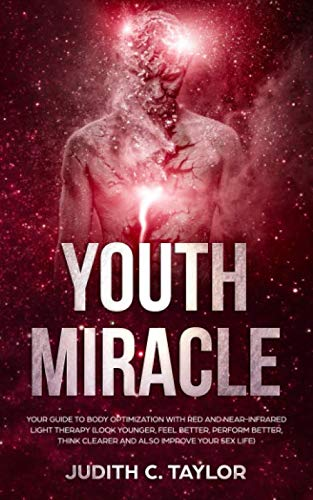 The Youth Miracle: Your Guide To Body