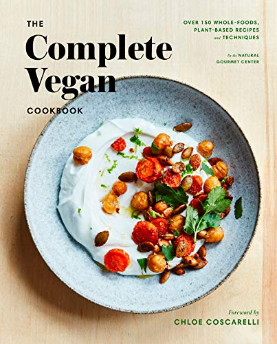 Natural Gourmet Institute Cookbook: Over 150 Vegan Recipes and Techniques for a Whole Foods, Plant-Based Lifestyle