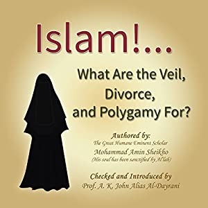 Islam...What Are the Veil, Divorce, and Polygamy For? Audiobook
