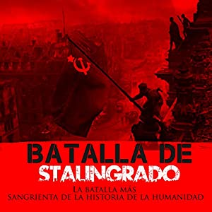 La Batalla de Stalingrado [The Battle of Stalingrad] Speech