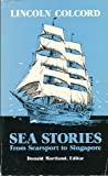 Sea Stories from Searsport to Singapore, Lincoln Colcord, 0896211053