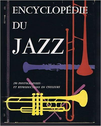 Amazon livres à téléchargement gratuit Encyclopédie du jazz - adaptation française de jacques bureau - editions somogy - paris - gründ1958 en français PDF iBook