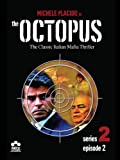 The Octopus: Series 2, Episode 2
