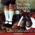 The Time Traveler's Wife Audiobook by Audrey Niffenegger Narrated by Fred Berman, Phoebe Strole