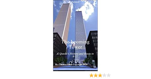 The looming tower al qaedas history and route to 911 taliban the looming tower al qaedas history and route to 911 taliban educational books educational politics history kindle edition by thomas elton fandeluxe Images