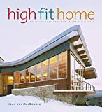 img - for High Fit Home: Designing Your Home for Health and Fitness book / textbook / text book