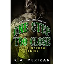 One Step Too Close - Coffin Nails MC Louisiana (Gay Biker Stepbrother Romance) (Sex & Mayhem Book 6) (English Edition)