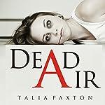 Dead Air | Talia Paxton