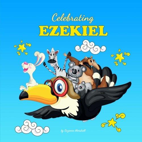 Read Online Celebrating Ezekiel: Personalized Baby Books & Personalized Baby Gifts (Personalized Children's Books, Baby Books, Baby Shower Gifts) pdf epub