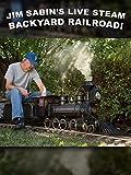 Jim Sabin's Amazing Live Steam Backyard Railroad