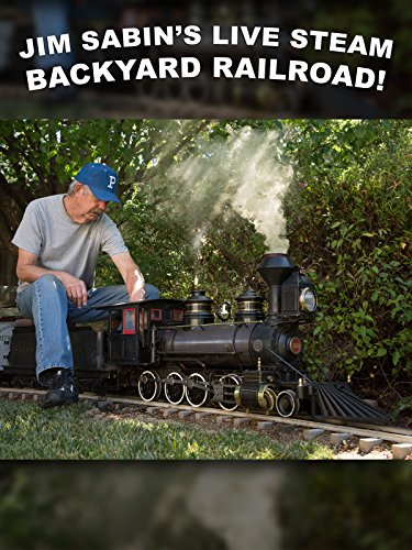Live Steam Trains - Jim Sabin's Amazing Live Steam Backyard Railroad