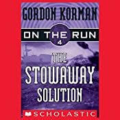 The Stowaway Solution: On the Run, Chase 4 | Gordon Korman