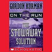 The Stowaway Solution: On the Run, Chase 4 | Gordon Korman