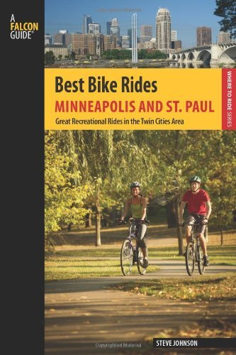 (Best Bike Rides Minneapolis and St. Paul: Great Recreational Rides in the Twin Cities Area (Best Bike Rides Series))
