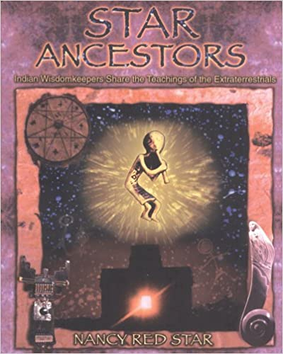 Star Ancestors: Indian Wisdomkeepers Share the Teachings of