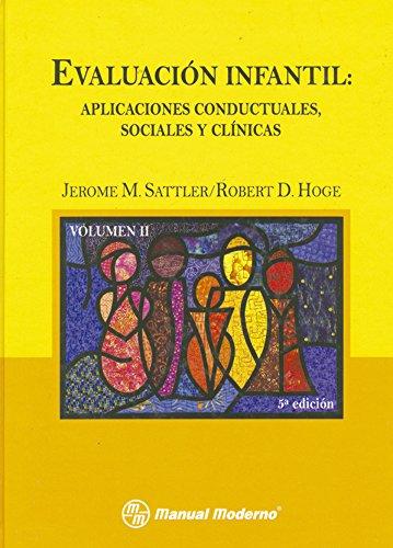 Evaluación infantil: Vol. II. Aplicaciones conductuales, sociales y clínicas