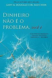 Dinheiro não é o problema, você é (Money Isn't The Problem, You Are Portugu