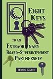 Eight Keys to an Extraordinary Board-Superintendent Partnership
