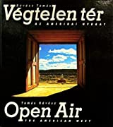 Open Air: The American West / Végtelen Tér: Az Amerikai Nyugat (Hungarian and English Edition)