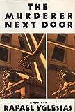 The Murderer Next Door, Rafael Yglesias, 0517580101