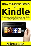 How to Delete Books On Kindle: An Ultimate Guide to Decluttering your Kindle and Making the Most Use of it