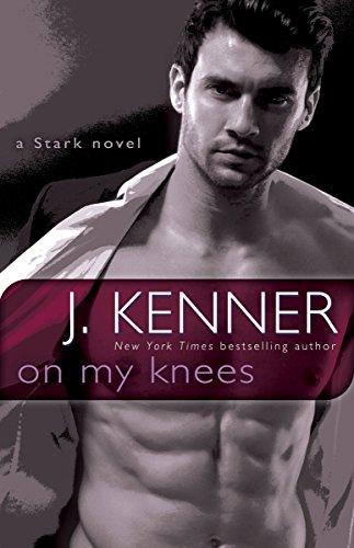 On My Knees: A Stark Novel (Stark International)