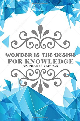 """Read Online Wonder is the desire for knowledge: Unique Teachers Thank You Appreciation Gift, Journal Lined Notebook, Exercise Book, Jotter Planner, Composition ... 6""""x9"""" Softback (Teachers Gift) (Volume 12) pdf"""
