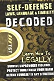 Self-Defense Laws, Language and Liability DECODED, Stewart Edmiston, 1494342502