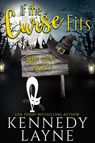 If the Curse Fits (A Hex on Me Cozy Paranormal Mystery Book 1) by [Layne, Kennedy]