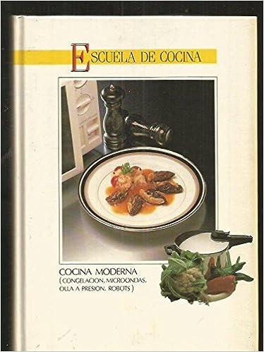 Escuela de cocina: Microondas, congelación, olla a presión y ...
