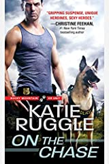 On the Chase (Rocky Mountain K9 Unit Book 2) Kindle Edition